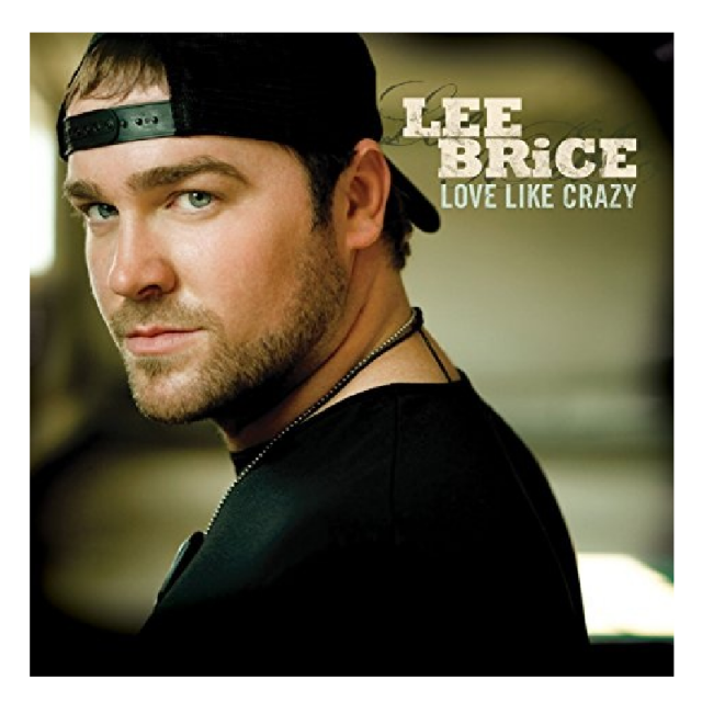 Lee Brice CD- Love Like Crazy